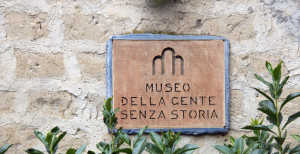 """Museo Civico """"della Gente Senza Storia"""""""
