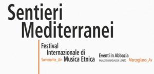 Festival Internazionale di Musica Etnica Sentieri Mediterranei con Eventi in Abbazia